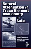 Natural Attenuation of Trace Element Availability in Soils, , 1420042823
