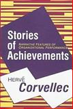 Stories of Achievements : Narrative Features of Organizational Performance, Corvellec, Herve, 1560002824