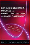 Rethinking Leadership in a Complex, Multicultural, and Global Environment : New Concepts and Models for Higher Education, , 157922282X