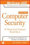 Computer Security : 20 Things Every Employee Should Know, Rothke, Ben, 0072262826