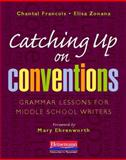 Catching up on Conventions : Grammar Lessons for Middle School Writers, Francois, Chantal and Zonana, Elisa, 0325012822