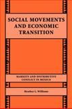 Social Movements and Economic Transition : Markets and Distributive Conflict in Mexico, Williams, Heather L., 0521032822