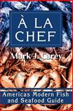 A La Chef, Mark Carey, 059522282X