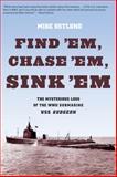 Find 'Em, Chase 'Em, Sink 'Em, Mike Ostlund, 0762772824