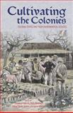 Cultivating the Colonies : Colonial States and Their Environmental Legacies, , 0896802825