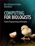 Computing for Biologists : Python Programming and Principles, Libeskind-Hadas, Ran and Bush, Eliot, 1107042828