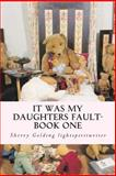 It Was My Daughters Fault, Sherry Golding, 1477622829