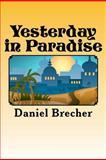 Yesterday in Paradise, Daniel Brecher, 1480282820