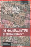 The Neoliberal Pattern of Domination, Jose Manuel Sanchez Bermudez, 160846282X