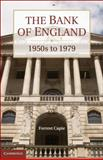 The Bank of England, from the 1950s to 1979, Capie, Forrest, 052119282X