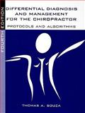 Differential Diagnosis and Management for the Chiropractor : Protocols and Algorithms, Souza, Thomas A., 0763752827