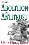 The Abolition of Antitrust 9780765802828