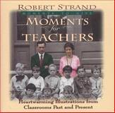 Moments for Teachers, Robert Strand, 0892212829