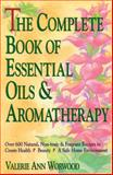 Complete Book of Essential Oils and Aromatherapy, Valerie Ann Worwood, 0931432820