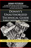 Donny's Unauthorized Technical Guide to Harley-Davidson, 1936 to Present, Donny Petersen, 1475942826
