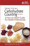 Practical Carbohydrate Counting, Hope S. Warshaw and Karen M. Bolderman, 1580402828