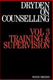Dryden on Counselling : Training and Supervision, Dryden, Windy and Neenan, Michael, 1870332822