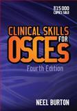 Clinical Skills for OSCEs, Burton, Neel, 1904842828
