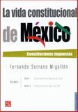 La Vida Constitucional de México, Serrano Migallón, Fernando, 9681682823