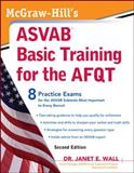 McGraw-Hill's ASVAB Basic Training for the AFQT, Second Edition, Wall, Janet and Wall, Janet E., 0071632824
