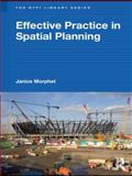 Effective Practice in Spatial Planning, Morphet, Janice, 0415492823