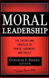 Moral Leadership : The Theory and Practice of Power, Judgment and Policy, , 0787982822