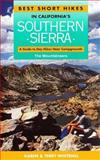 Best Short Hikes in California's South Sierra, Karen Whitehill and Terry Whitehill, 0898862825