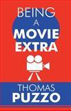 Being a Movie Extr, Thomas Puzzo, 1462682820