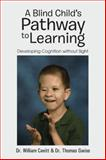 A Blind Child's Pathway to Learning, William Cavitt and Thomas Gwise, 1491842822