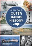 On This Day in Outer Banks History, Sarah Downing, 1626192820