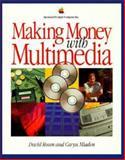 Making Money with Multimedia, Rosen, David, 0201822830
