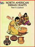 North American Indian Crafts, Peter F. Copeland, 0486292835