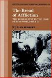 The Bread of Affliction : The Food Supply in the U. S. S. R. During World War II, Moskoff, William, 0521522838