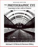 The Photographic Eye SE, Michael F. O'Brien and Norman Sibley, 0871922835