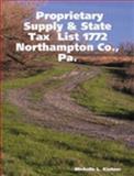 Proprietary Supply and State Tax List 1772 Northampton Co. , Pa 9781411602830