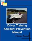 Driver Training Accident Prevention Manual, Thomas Knauff, 1461102839