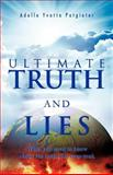Ultimate Truth and Lies, Adelle Yvette Potgieter, 1466912839