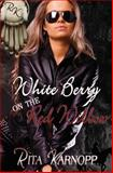 White Berry on the Red Willow, Rita Karnopp, 1484802837