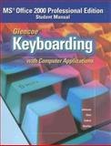 Glencoe Keyboarding with Computer Applications : Student Manual, Johnson and Chiri, 0026442833