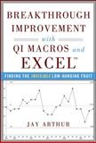 Breakthrough Improvement with Qi Macros and Excel : Finding the Invisible Low-Hanging Fruit, Arthur, Jay, 0071822836