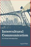 Intercultural Communication : A Critical Introduction, Piller, Ingrid, 0748632832