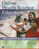 Online Health Science Education : Development and Implementation, , 0781752833
