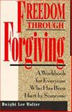 Freedom Through Forgiving, Dwight L. Wolter, 0896382834