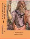 A Short History of Greek Philosophy, John Marshall, 1482502836