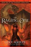The Raging One, Lexy Wolfe, 1492262838