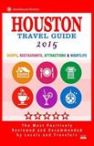 Houston Travel Guide 2015, Jennifer Emerson, 1502462834