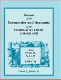 Abstracts of the Inventories and Accounts of the Prerogative Court of Maryland,, Vernon L. Skinner, 1585492833