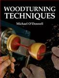 Woodturning Techniques, Michael O'Donnell, 1861082835