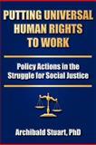 Putting Universal Human Rights to Work, Archibald Stuart, 1884092837