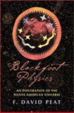 Blackfoot Physics : A Journey into the Native American Universe, Peat, F. David, 1890482838